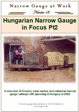 Narrow Gauge at Work No.13 - Hungarian Narrow Gauge in Focus Part 2(55 mins)
