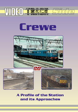 Video Trackside: Crewe 1960s to today